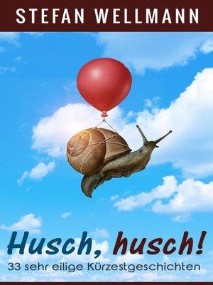cover image of Husch, husch!