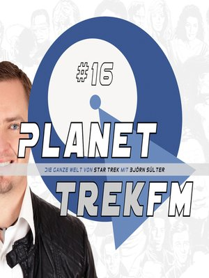cover image of Planet Trek fm #16--Die ganze Welt von Star Trek