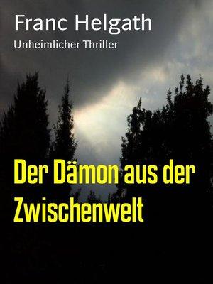 cover image of Der Dämon aus der Zwischenwelt
