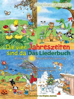 cover image of Die vier Jahreszeiten sind da--80 schönste Kinderlieder fürs ganze Jahr