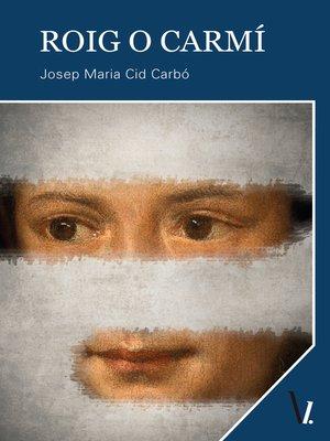 cover image of Roig o carmí