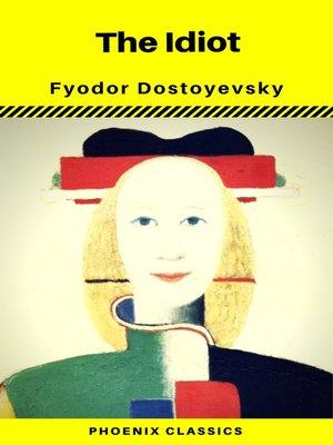 cover image of The Idiot (Phoenix Classics)