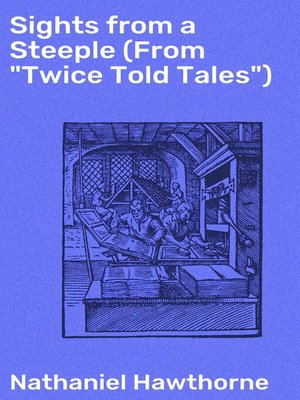 "cover image of Sights from a Steeple (From ""Twice Told Tales"")"