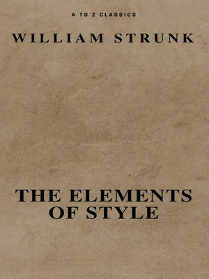 cover image of The Elements of Style ( ) ( a to Z Classics)