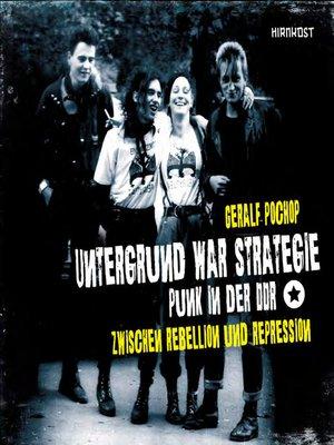 cover image of Untergrund war Strategie--Punk in der DDR