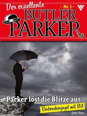 cover image of Der exzellente Butler Parker 1 – Kriminalroman