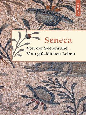 cover image of Von der Seelenruhe / Vom glücklichen Leben