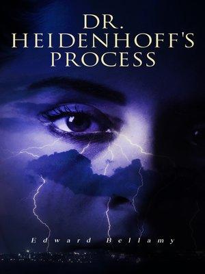 cover image of Dr. Heidenhoff's Process