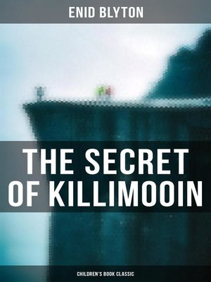 cover image of The Secret of Killimooin (Children's Book Classic)