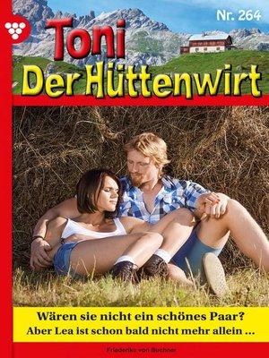 cover image of Toni der Hüttenwirt 264 – Heimatroman