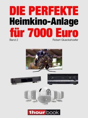 cover image of Die perfekte Heimkino-Anlage für 7000 Euro (Band 2)