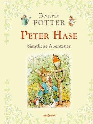 cover image of Peter Hase--Sämtliche Abenteuer (Neuübersetzung)