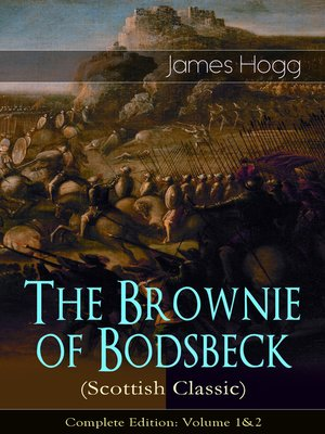 cover image of The Brownie of Bodsbeck (Scottish Classic)--Complete Edition