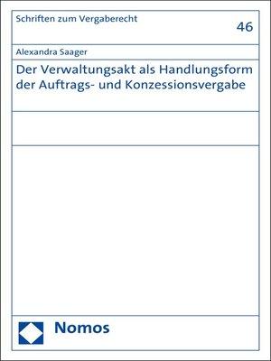 cover image of Der Verwaltungsakt als Handlungsform der Auftrags- und Konzessionsvergabe