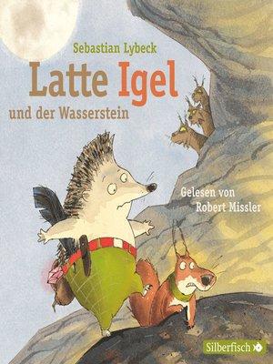 cover image of Latte Igel und der Wasserstein