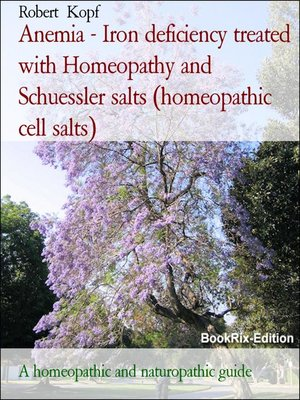 cover image of Anemia--Iron deficiency treated with Homeopathy and Schuessler salts (homeopathic cell salts)