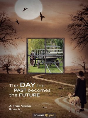 cover image of The DAY the PAST becomes the FUTURE