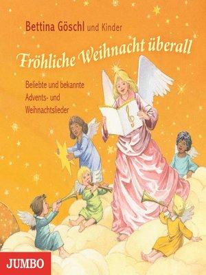 cover image of Fröhliche Weihnacht überall. Beliebte Lieder und Gedichte zur Advents- und Weihnachtszeit