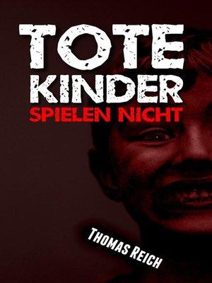 cover image of Tote Kinder spielen nicht