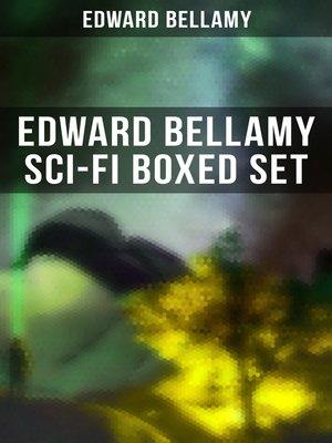cover image of EDWARD BELLAMY Sci-Fi Boxed Set