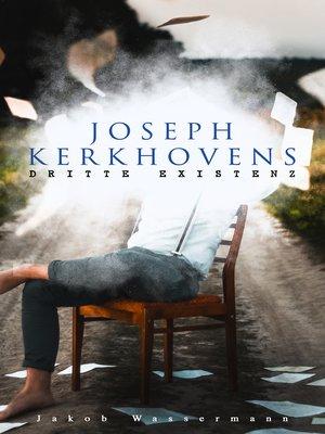 cover image of Joseph Kerkhovens dritte Existenz