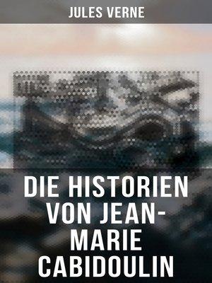 cover image of Die Historien von Jean-Marie Cabidoulin