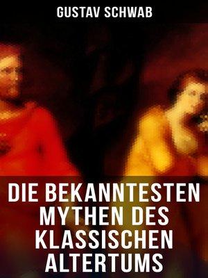 cover image of Die bekanntesten Mythen des klassischen Altertums