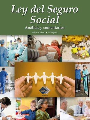 cover image of Ley del Seguro Social. Análisis y comentarios 2017