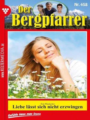 cover image of Der Bergpfarrer 458 – Heimatroman
