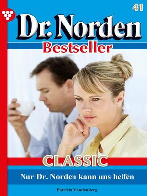 cover image of Dr. Norden Bestseller Classic 41 – Arztroman