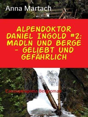 cover image of Alpendoktor Daniel Ingold #2