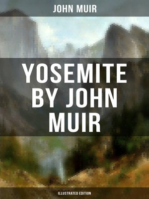 cover image of Yosemite by John Muir (Illustrated Edition)