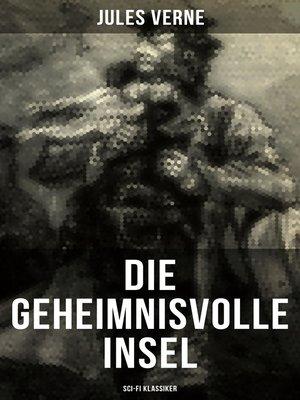 cover image of Die geheimnisvolle Insel (Sci-Fi Klassiker)
