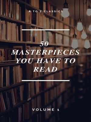 cover image of 50 Masterpieces you have to read ( a to Z Classics)