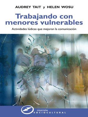 cover image of Trabajando con menores vulnerables