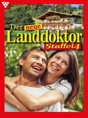 cover image of Der neue Landdoktor Staffel 4 – Arztroman