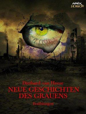 cover image of NEUE GESCHICHTEN DES GRAUENS