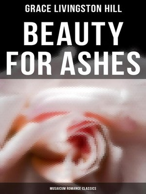 cover image of Beauty for Ashes (Musaicum Romance Classics)