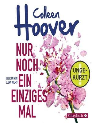 cover image of Nur noch ein einziges Mal (Ungekürzt Download)