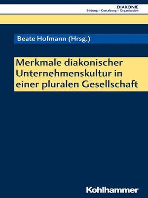 cover image of Merkmale diakonischer Unternehmenskultur in einer pluralen Gesellschaft