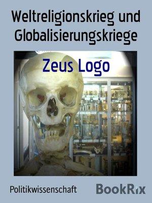 cover image of Weltreligionskrieg und Globalisierungskriege
