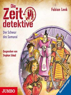 cover image of Die Zeitdetektive. Der Schwur des Samurai. Ein Krimi aus dem alten Japan [21]