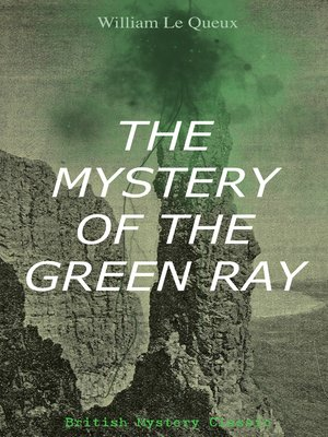 cover image of THE MYSTERY OF THE GREEN RAY (British Mystery Classic)