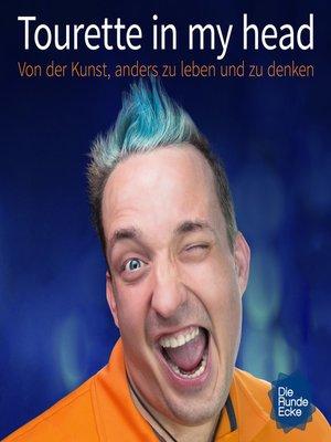 cover image of Tourette in my head--ein bewegendes Hörbuch über das Tourette-Syndrom