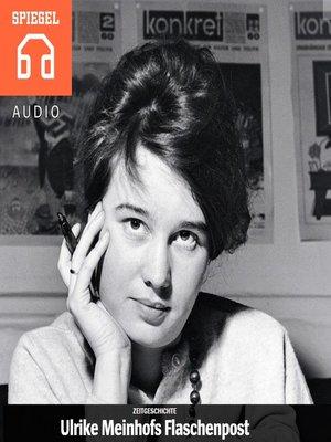 cover image of Ulrike Meinhofs Flaschenpost