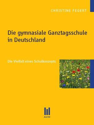 cover image of Die gymnasiale Ganztagsschule in Deutschland