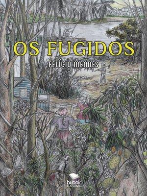 cover image of Os fugidos
