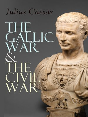 cover image of The Gallic War & the Civil War