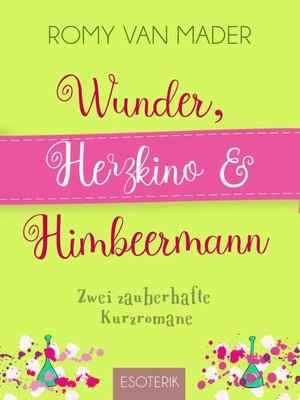 cover image of Wunder, Herzkino & Himbeermann