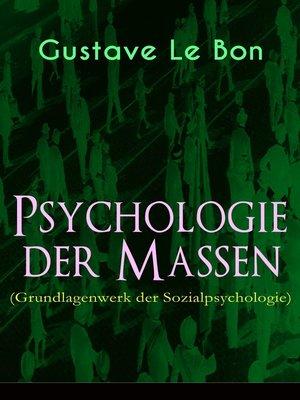 cover image of Psychologie der Massen (Grundlagenwerk der Sozialpsychologie)